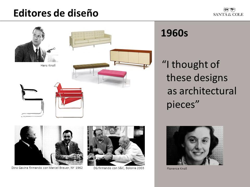 Editores de diseño 1960s I thought of these designs as architectural pieces Dino Gavina firmando con Marcel Breuer, NY 1962 DG firmando con S&C, Bolon