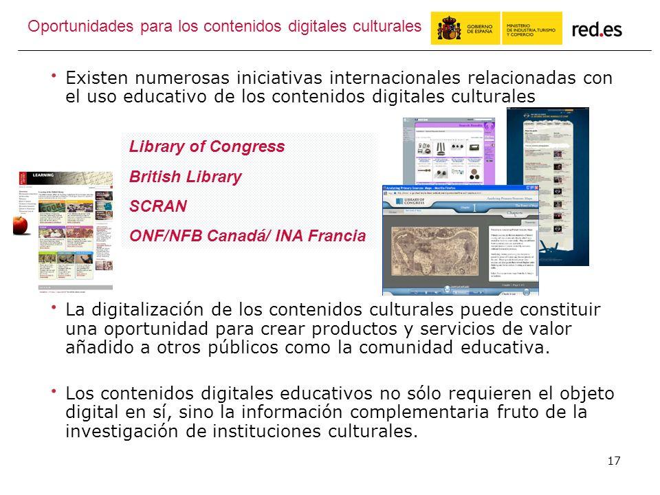 17 Oportunidades para los contenidos digitales culturales Existen numerosas iniciativas internacionales relacionadas con el uso educativo de los contenidos digitales culturales La digitalización de los contenidos culturales puede constituir una oportunidad para crear productos y servicios de valor añadido a otros públicos como la comunidad educativa.