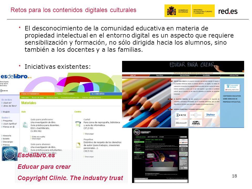 18 Retos para los contenidos digitales culturales El desconocimiento de la comunidad educativa en materia de propiedad intelectual en el entorno digital es un aspecto que requiere sensibilización y formación, no sólo dirigida hacia los alumnos, sino también a los docentes y a las familias.