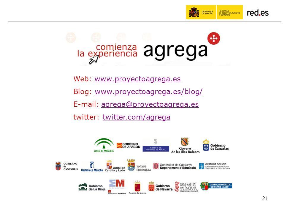 21 Web: www.proyectoagrega.eswww.proyectoagrega.es Blog: www.proyectoagrega.es/blog/www.proyectoagrega.es/blog/ E-mail: agrega@proyectoagrega.es agrega@proyectoagrega.es twitter: twitter.com/agregatwitter.com/agrega