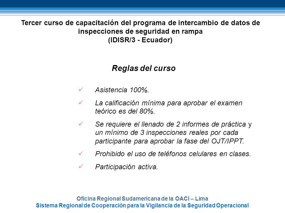 Oficina Regional Sudamericana de la OACI – Lima Sistema Regional de Cooperación para la Vigilancia de la Seguridad Operacional Tercer curso de capacit