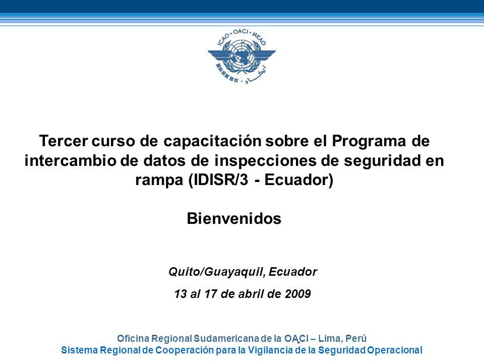 Oficina Regional Sudamericana de la OACI – Lima, Perú Sistema Regional de Cooperación para la Vigilancia de la Seguridad Operacional Tercer curso de c