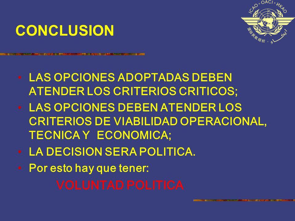 CONCLUSION LAS OPCIONES ADOPTADAS DEBEN ATENDER LOS CRITERIOS CRITICOS; LAS OPCIONES DEBEN ATENDER LOS CRITERIOS DE VIABILIDAD OPERACIONAL, TECNICA Y