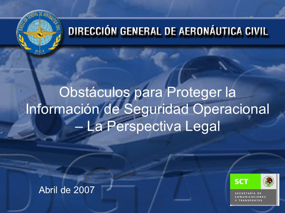 Obstáculos para Proteger la Información de Seguridad Operacional – La Perspectiva Legal Abril de 2007