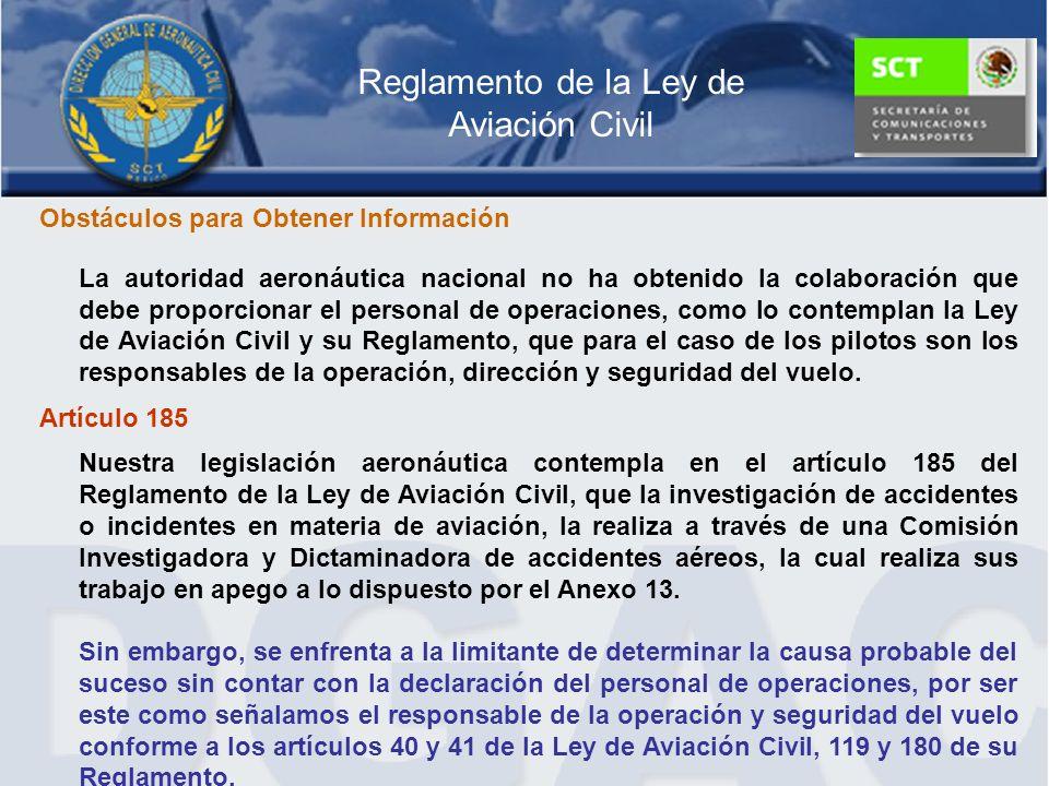 Reglamento de la Ley de Aviación Civil Obstáculos para Obtener Información La autoridad aeronáutica nacional no ha obtenido la colaboración que debe p