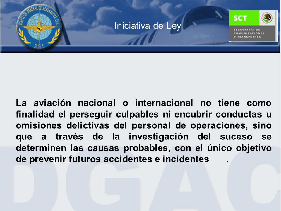 La aviación nacional o internacional no tiene como finalidad el perseguir culpables ni encubrir conductas u omisiones delictivas del personal de opera