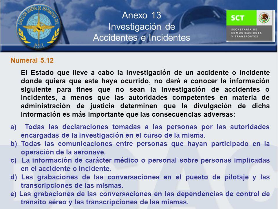 Anexo 13 Investigación de Accidentes e Incidentes Numeral 5.12 El Estado que lleve a cabo la investigación de un accidente o incidente donde quiera qu