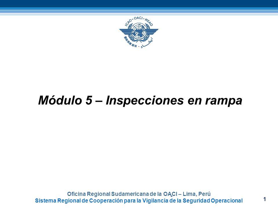 1 Oficina Regional Sudamericana de la OACI – Lima, Perú Sistema Regional de Cooperación para la Vigilancia de la Seguridad Operacional Módulo 5 – Insp