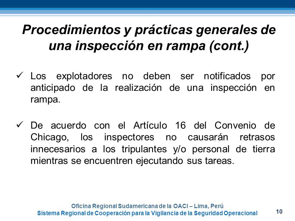 10 Procedimientos y prácticas generales de una inspección en rampa (cont.) Los explotadores no deben ser notificados por anticipado de la realización