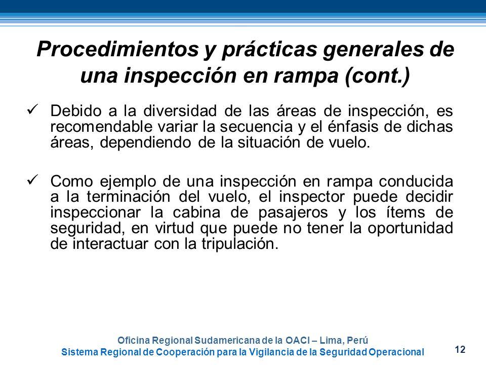 12 Procedimientos y prácticas generales de una inspección en rampa (cont.) Debido a la diversidad de las áreas de inspección, es recomendable variar l