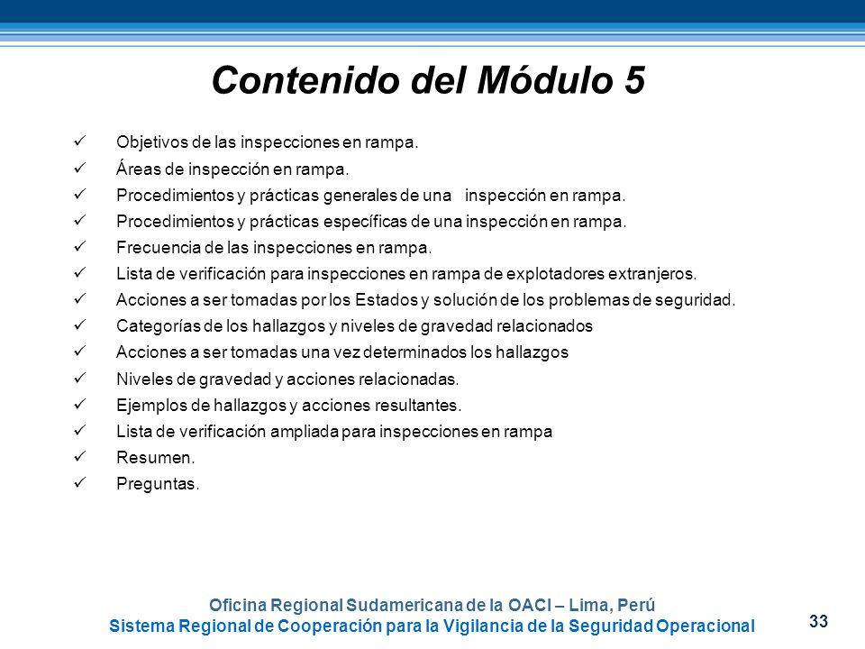 33 Contenido del Módulo 5 Objetivos de las inspecciones en rampa. Áreas de inspección en rampa. Procedimientos y prácticas generales de una inspección