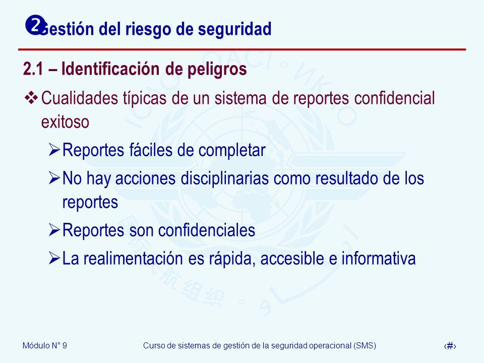 Módulo N° 9Curso de sistemas de gestión de la seguridad operacional (SMS) 10 Gestión del riesgo de seguridad 2.1 – Identificación de peligros Cualidad