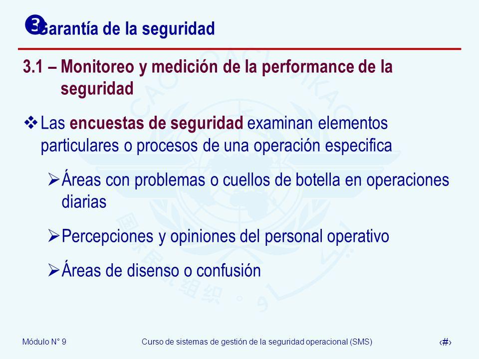 Módulo N° 9Curso de sistemas de gestión de la seguridad operacional (SMS) 18 Garantía de la seguridad 3.1 – Monitoreo y medición de la performance de