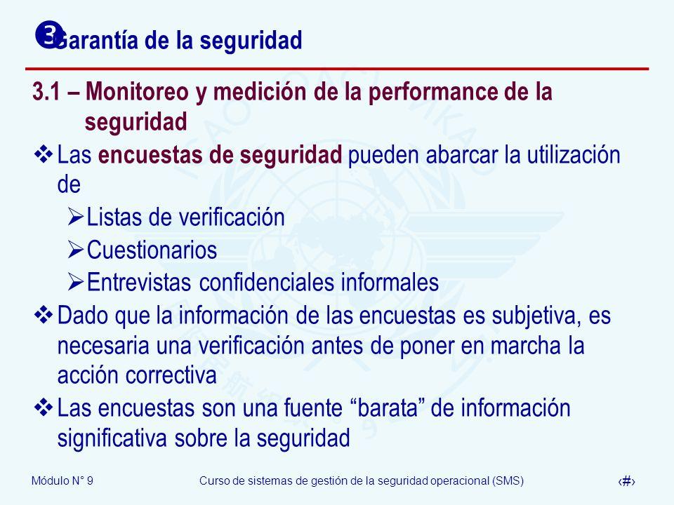 Módulo N° 9Curso de sistemas de gestión de la seguridad operacional (SMS) 19 Garantía de la seguridad 3.1 – Monitoreo y medición de la performance de