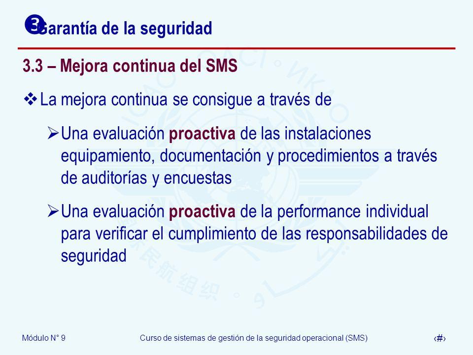 Módulo N° 9Curso de sistemas de gestión de la seguridad operacional (SMS) 27 Garantía de la seguridad 3.3 – Mejora continua del SMS La mejora continua