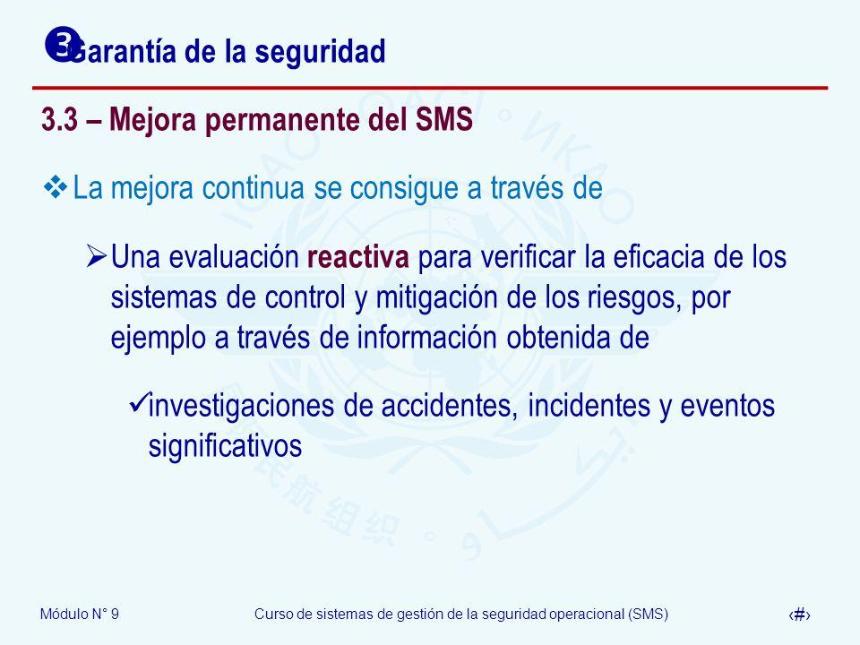 Módulo N° 9Curso de sistemas de gestión de la seguridad operacional (SMS) 28 Garantía de la seguridad 3.3 – Mejora permanente del SMS La mejora contin