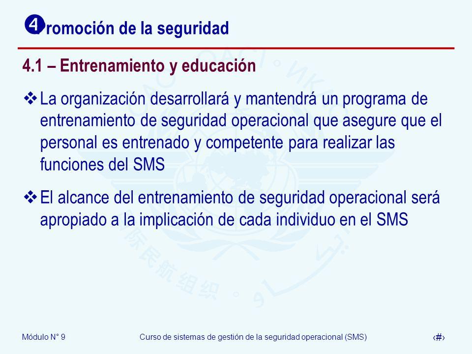 Módulo N° 9Curso de sistemas de gestión de la seguridad operacional (SMS) 31 Promoción de la seguridad 4.1 – Entrenamiento y educación La organización