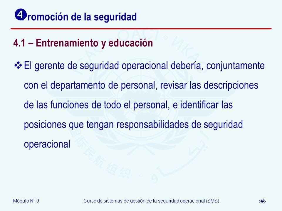 Módulo N° 9Curso de sistemas de gestión de la seguridad operacional (SMS) 32 Promoción de la seguridad 4.1 – Entrenamiento y educación El gerente de s
