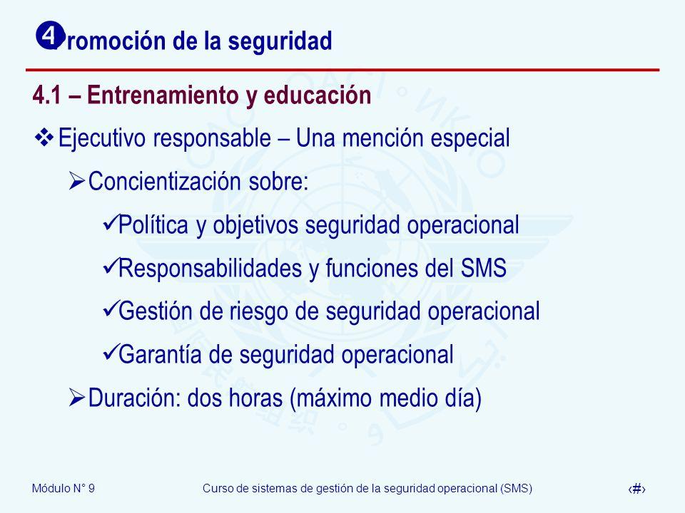 Módulo N° 9Curso de sistemas de gestión de la seguridad operacional (SMS) 35 Promoción de la seguridad 4.1 – Entrenamiento y educación Ejecutivo respo