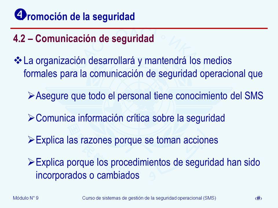 Módulo N° 9Curso de sistemas de gestión de la seguridad operacional (SMS) 37 Promoción de la seguridad 4.2 – Comunicación de seguridad La organización