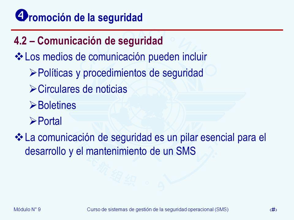 Módulo N° 9Curso de sistemas de gestión de la seguridad operacional (SMS) 38 Promoción de la seguridad 4.2 – Comunicación de seguridad Los medios de c