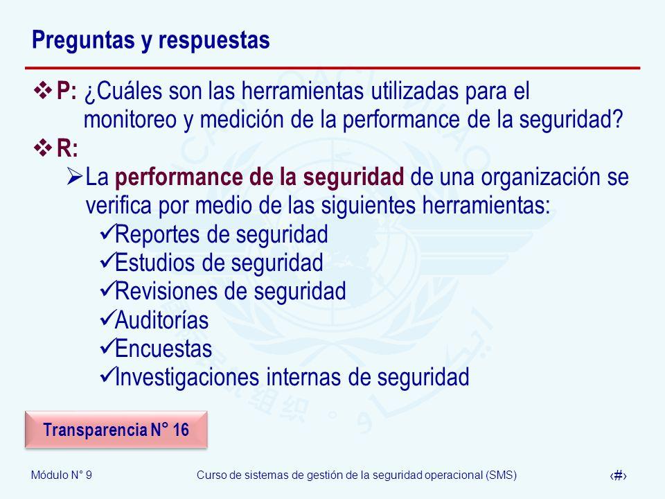 Módulo N° 9Curso de sistemas de gestión de la seguridad operacional (SMS) 41 Preguntas y respuestas P: ¿Cuáles son las herramientas utilizadas para el