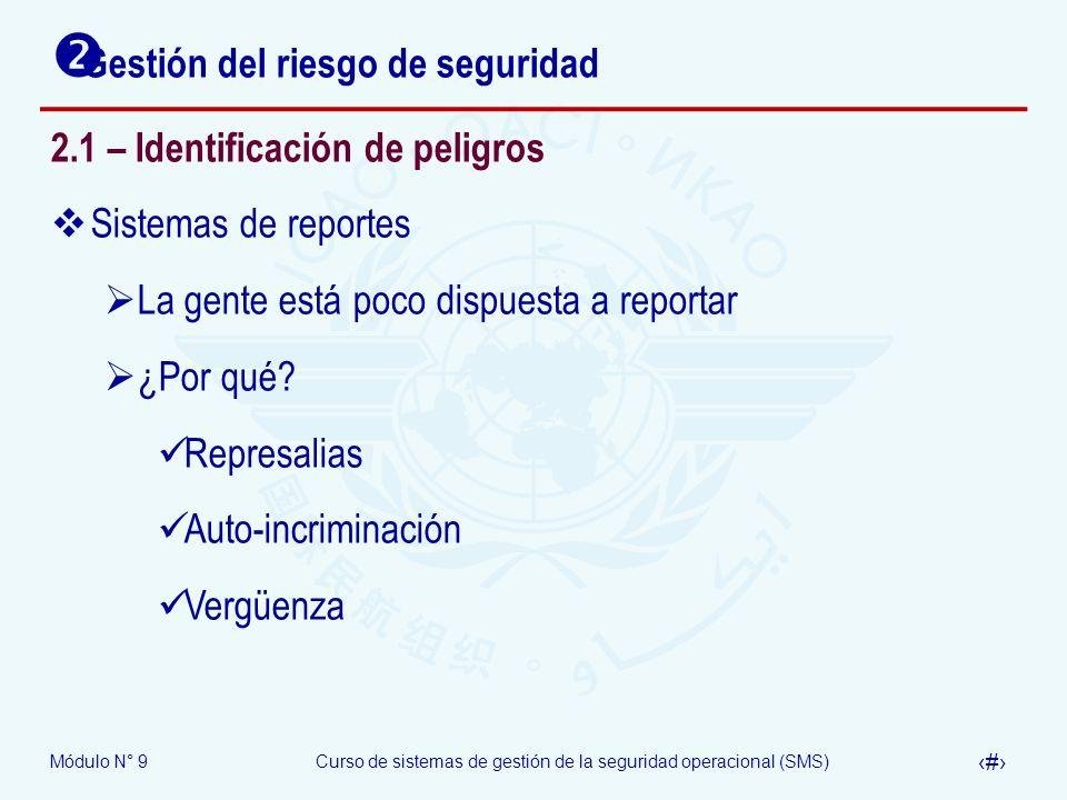 Módulo N° 9Curso de sistemas de gestión de la seguridad operacional (SMS) 8 Gestión del riesgo de seguridad 2.1 – Identificación de peligros Sistemas