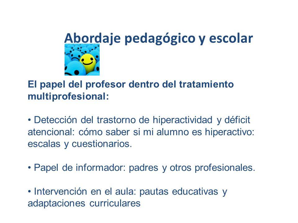 Abordaje pedagógico y escolar El papel del profesor dentro del tratamiento multiprofesional: Detección del trastorno de hiperactividad y déficit atenc