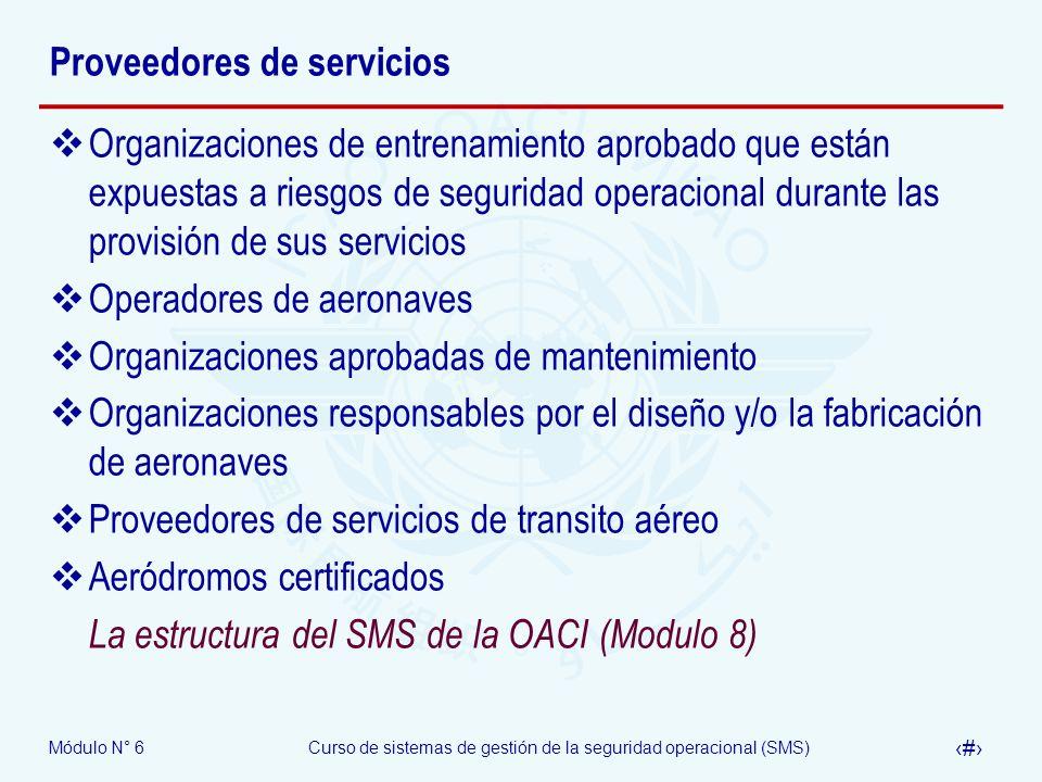 Módulo N° 6Curso de sistemas de gestión de la seguridad operacional (SMS) 18 Proveedores de servicios Organizaciones de entrenamiento aprobado que est