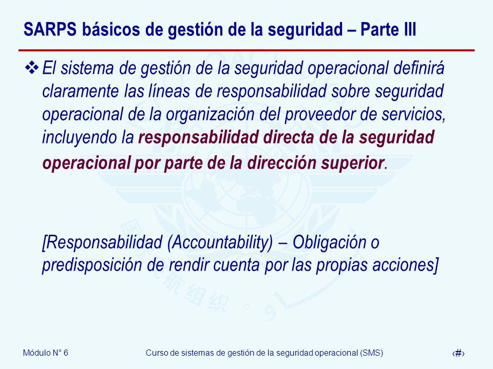 Módulo N° 6Curso de sistemas de gestión de la seguridad operacional (SMS) 25 SARPS básicos de gestión de la seguridad – Parte III El sistema de gestió