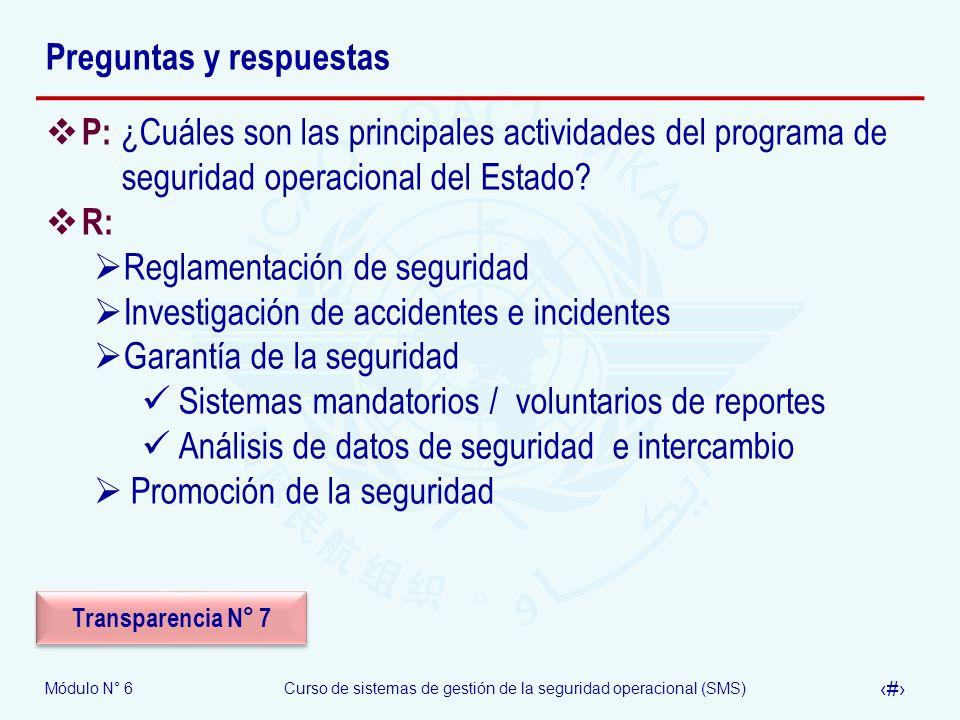 Módulo N° 6Curso de sistemas de gestión de la seguridad operacional (SMS) 32 Preguntas y respuestas P: ¿Cuáles son las principales actividades del pro