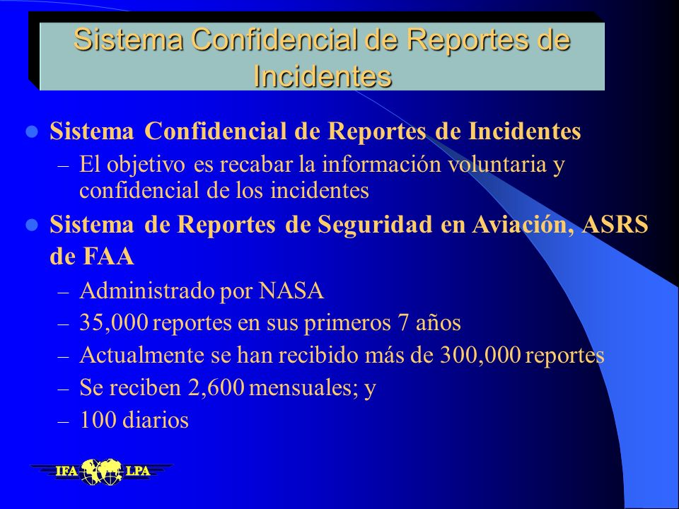 Responsibility of the State Conducting the Investigation Incident Reporting Systems ICAO para. 7.3 recommends that States should establish formal inci