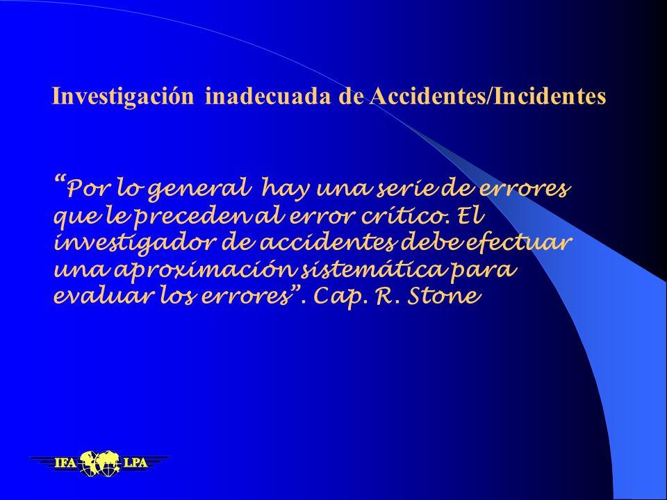 OACI Anexo 13 Investigación de Accidentes e Incidentes de Aviación Capítulo 3 Generalidades 3.1 El único objetivo de la investigación de accidentes e