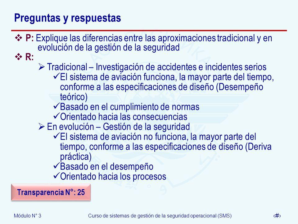 Módulo N° 3Curso de sistemas de gestión de la seguridad operacional (SMS) 37 Preguntas y respuestas P: Explique las diferencias entre las aproximacion