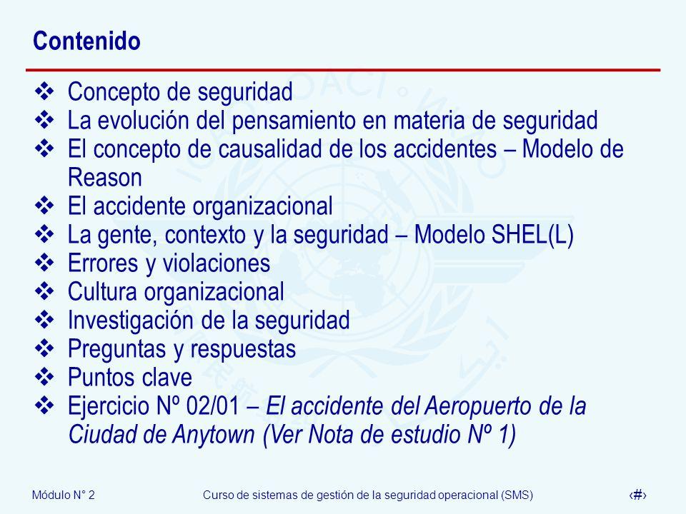 Módulo N° 2Curso de sistemas de gestión de la seguridad operacional (SMS) 4 Contenido Concepto de seguridad La evolución del pensamiento en materia de