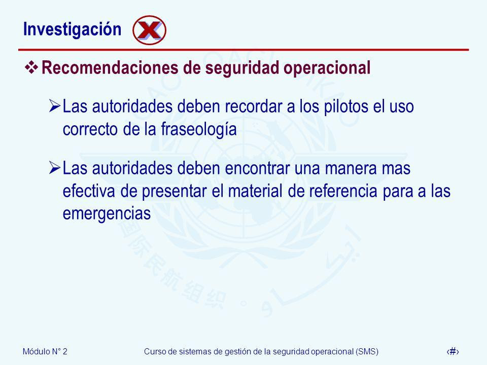 Módulo N° 2Curso de sistemas de gestión de la seguridad operacional (SMS) 44 Investigación Recomendaciones de seguridad operacional Las autoridades de