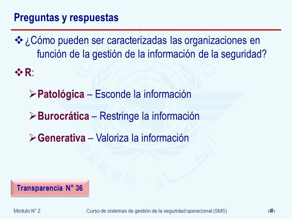 Módulo N° 2Curso de sistemas de gestión de la seguridad operacional (SMS) 61 Preguntas y respuestas ¿Cómo pueden ser caracterizadas las organizaciones