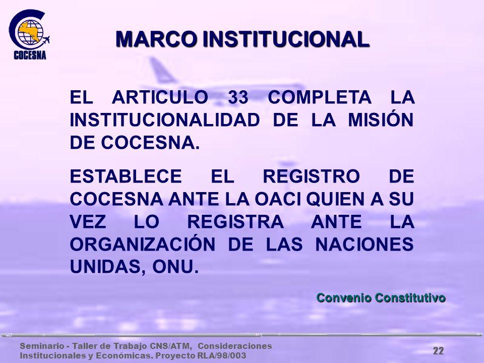 Seminario - Taller de Trabajo CNS/ATM, Consideraciones Institucionales y Económicas. Proyecto RLA/98/003 21 EL ARTICULO 23 ESTABLECE QUE LA CORPORACIÓ