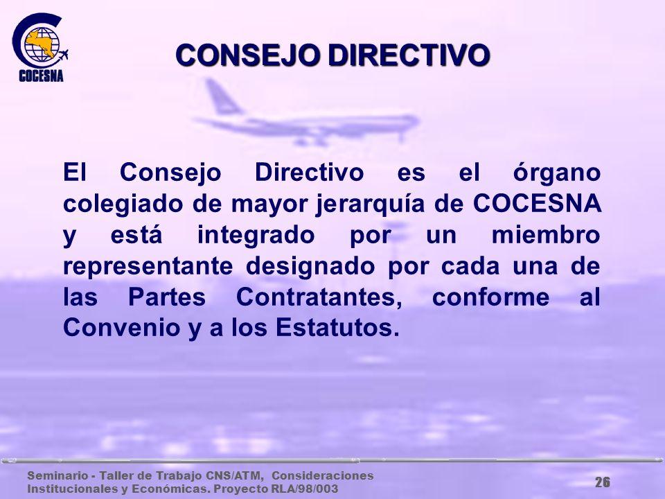 Seminario - Taller de Trabajo CNS/ATM, Consideraciones Institucionales y Económicas. Proyecto RLA/98/003 25 ÓRGANOS INSTITUCIONALES DE COCESNA