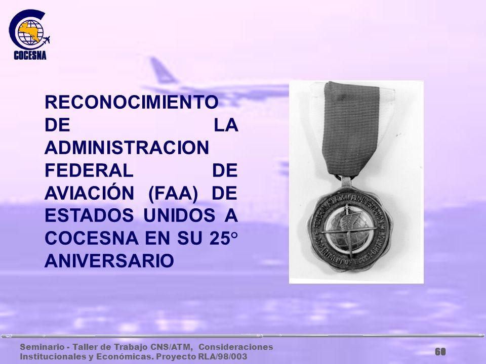 Seminario - Taller de Trabajo CNS/ATM, Consideraciones Institucionales y Económicas. Proyecto RLA/98/003 59 Medalla del Premio OACI EDWARD WARNER