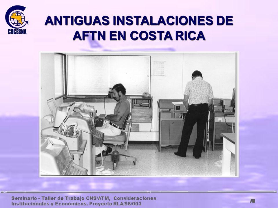 Seminario - Taller de Trabajo CNS/ATM, Consideraciones Institucionales y Económicas. Proyecto RLA/98/003 69 PRIMERA AERONAVE DE VERIFICACION EN VUELO,