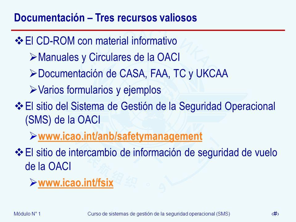 Módulo N° 1Curso de sistemas de gestión de la seguridad operacional (SMS) 15 Documentación – Tres recursos valiosos El CD-ROM con material informativo