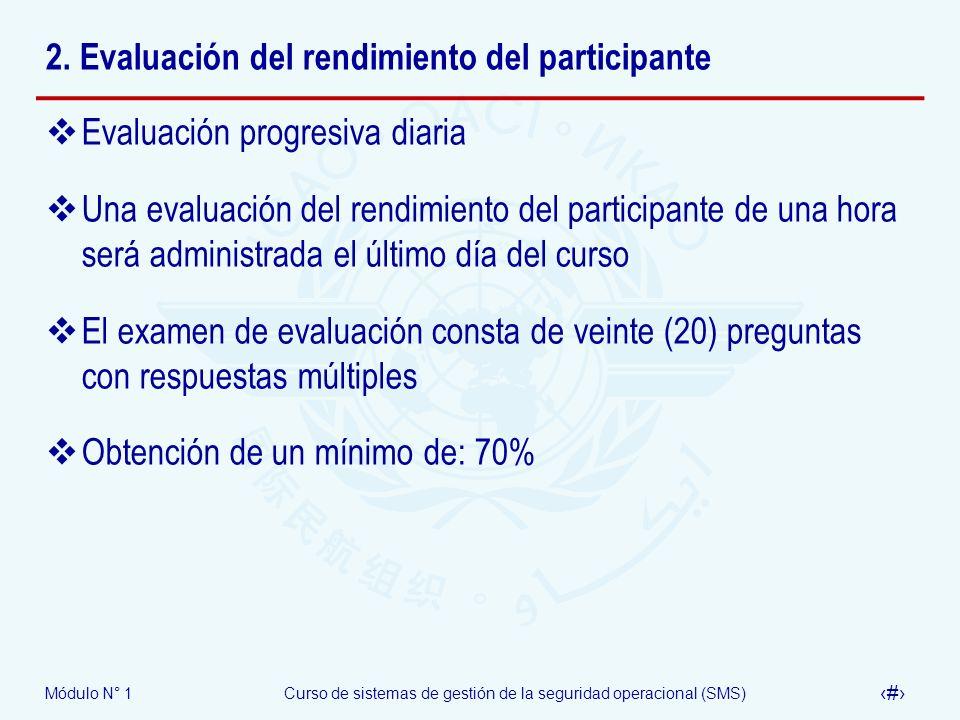 Módulo N° 1Curso de sistemas de gestión de la seguridad operacional (SMS) 20 2. Evaluación del rendimiento del participante Evaluación progresiva diar