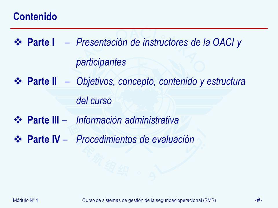Módulo N° 1Curso de sistemas de gestión de la seguridad operacional (SMS) 4 Contenido Parte I – Presentación de instructores de la OACI y participante