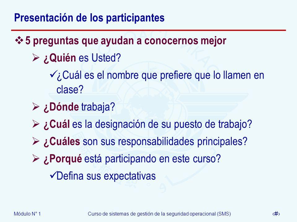 Módulo N° 1Curso de sistemas de gestión de la seguridad operacional (SMS) 7 Presentación de los participantes 5 preguntas que ayudan a conocernos mejo