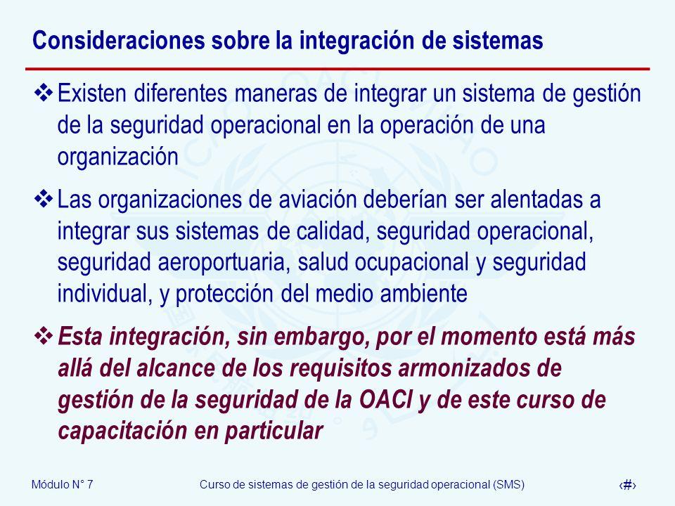 Módulo N° 7Curso de sistemas de gestión de la seguridad operacional (SMS) 20 Consideraciones sobre la integración de sistemas Existen diferentes maner