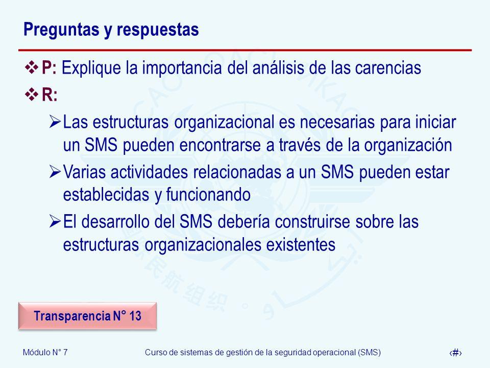 Módulo N° 7Curso de sistemas de gestión de la seguridad operacional (SMS) 25 Preguntas y respuestas P: Explique la importancia del análisis de las car