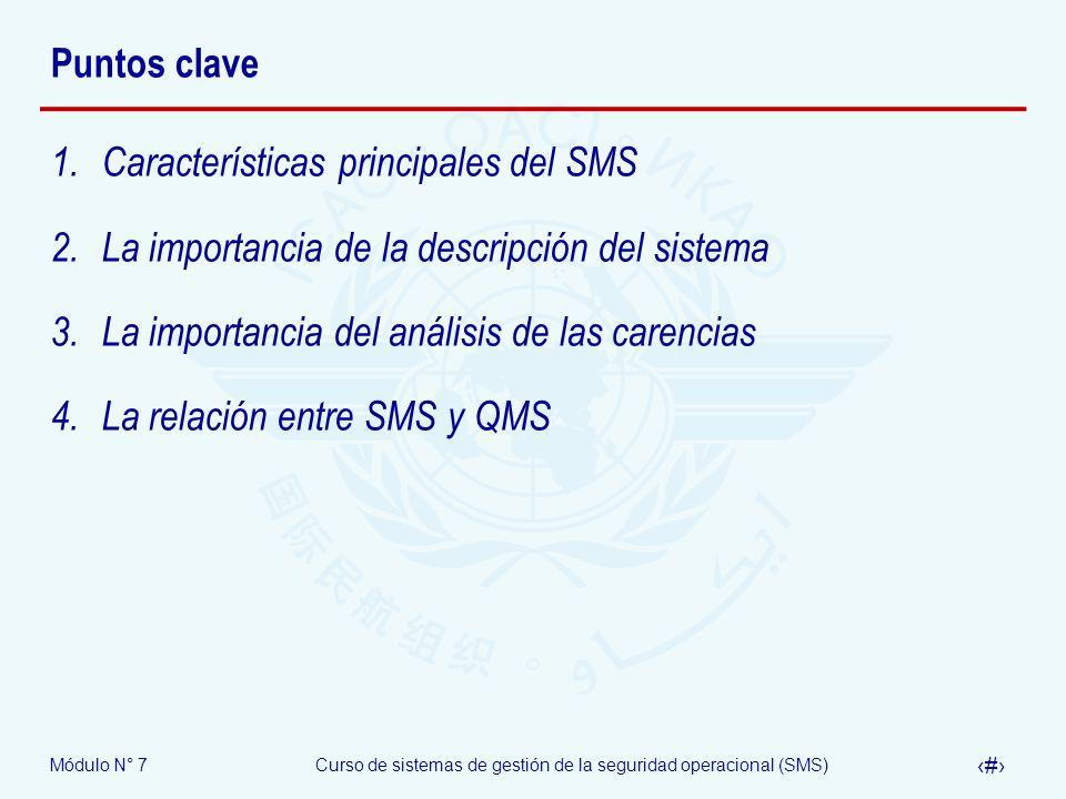 Módulo N° 7Curso de sistemas de gestión de la seguridad operacional (SMS) 27 Puntos clave 1.Características principales del SMS 2.La importancia de la
