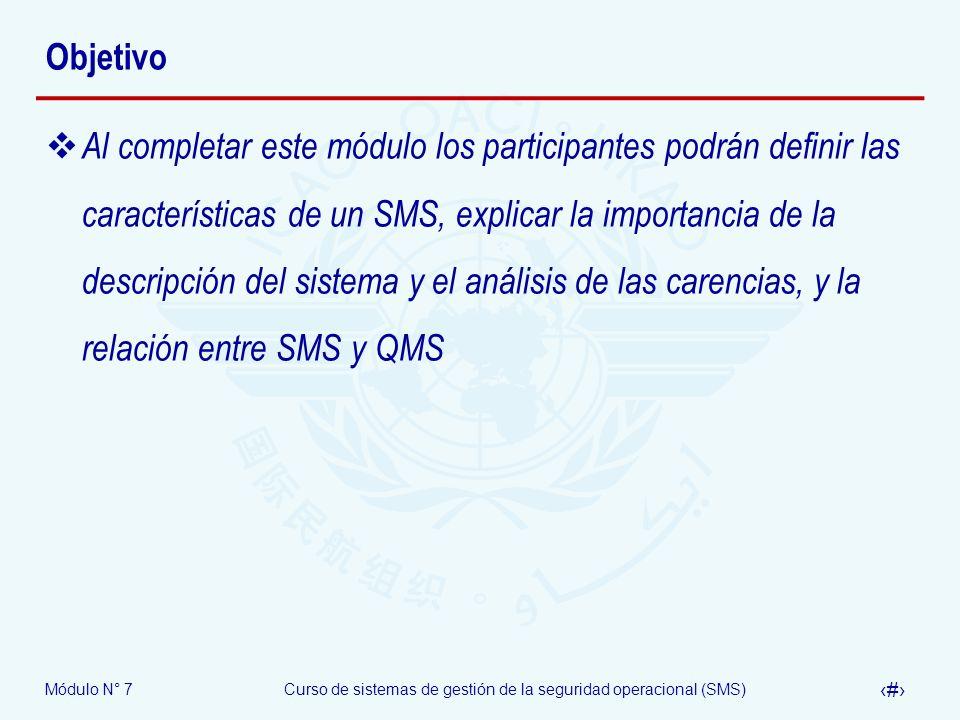 Módulo N° 7Curso de sistemas de gestión de la seguridad operacional (SMS) 3 Objetivo Al completar este módulo los participantes podrán definir las car
