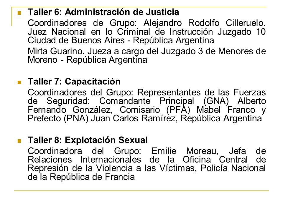 Taller 6: Administración de Justicia Coordinadores de Grupo: Alejandro Rodolfo Cilleruelo.
